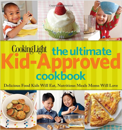 Cooking Light Kid-Approved Cookbook