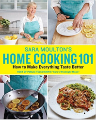 Sara Moulton's Home Cooking 101